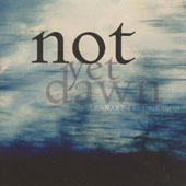 Not Yet Dawn