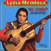 Lydia Mendoza: Mal Hombre & Other Original Hits from the 1930s
