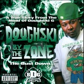 Big Doughski G: Doughski By The Zone: The Bust Down... [PA]
