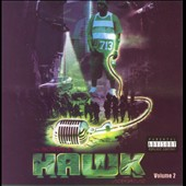 HAWK (Houston Rapper): The Incredible HAWK, Vol. 2 [PA] *