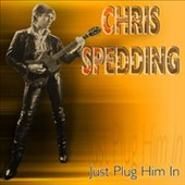 Chris Spedding: Just Plug Him In