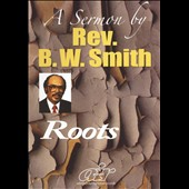 Rev. B.W. Smith: Roots [Video]