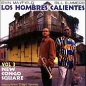 Los Hombres Calientes: Irving Mayfield & Bill Summers: Los Hombres Calientes, Vol. 3: New Congo Square