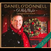 Daniel O'Donnell (Irish): O' Holy Night: The Christmas Album [Slipcase]