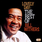 Bill Withers: Lovely Day: The Best Of Bill Withers
