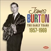 James Burton: The Early Years: 1957-1969 *