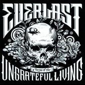 Everlast: Songs of the Ungrateful Living