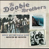 The Doobie Brothers: Livin' on the Fault Line/Minute by Minute