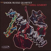 The Shook-Russo Quartet/The Shook Russo Quartet: The Shook-Russo Quartet Featuring Greg Gisbert