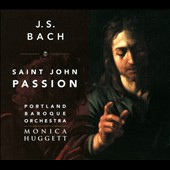JS Bach: Saint John Passion / Monica Huggett