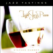 Stephen Kummer: Jazz Tastings: Light Jazz Piano *