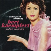 Bert Kaempfert & His Orchestra: Drifting & Dreaming (Anthology)
