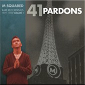 Various Artists: 41 Pardons: M Squared Rare Recordings 1979-1983, Vol. 1