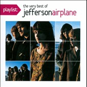 Jefferson Airplane: Playlist: The Very Best of Jefferson Airplane