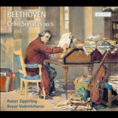 Beethoven: Cello Sonatas, Op. 5 / Rainer Zipperling, cello; Boyan Vodenitcharov, piano