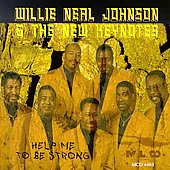 Willie Neal Johnson: Help Me to Be Strong