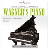 Wagner's Piano - Transcriptions from the operas performed on Wagner's own piano of 1876 / Michele Campanella, piano