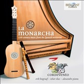 La Monarcha - 17th century music from the Spanish territories / Erik Bosgraaf, Izhar Elias, Alessandro pianu