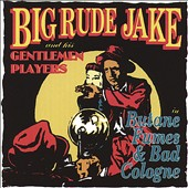 Big Rude Jake: Butane Fumes and Bad Cologne