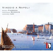 A Voyage to Naples - Concertos by Fiorenza, Durante and Leo / Marcello Scandelli, cello