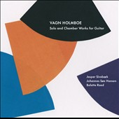 Vagn Holmboe: Solo & Chamber Works for Guitar / Jesper Sivebaek, Bolette Roed, Johannes Soe Hansen