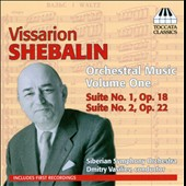 Vissarion Shebalin: Orchestral Music, Vol. 1 - Suites for orchestra nos 1 & 2 / Dmitry Vasiliev