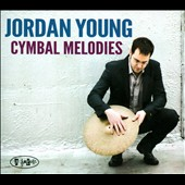 Jordan Young: Cymbal Melodies [Digipak]