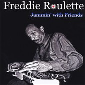 Freddie Roulette: Freddie Roulette Jammin' With Friends