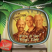 The Kingston Trio: Born at the Right Time