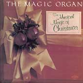 Magic Organ: Magic Organ: The Musical Magic Of Christmas