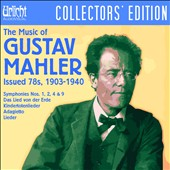 The Music of Gustav Mahler: Issued 78s, 1903-1940 - Syms. 1, 2, 4 & 9; Orchestral songs / Transfers by Marston & Obert-Thorn