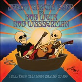 Jerry Garcia Band/Rob Wassermann/Bob Weir: Fall 1989: The Long Island Sound *