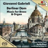 Giovanni Gabrieli: Berliner Dom - Music for Brass & Organ / Berlin Brass