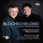 Bloch: Schelomo; Voice in the Wilderness; Caplet: Epiphanie; Ravel: Kaddish / Raphael Wallfisch, cello