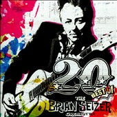The Brian Setzer Orchestra/Brian Setzer: 20: Best of the Brian Setzer Orchestra