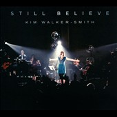 Kim Walker-Smith: Still Believe [Digipak] *