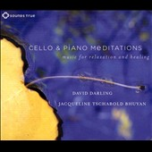 David Darling/Jacqueline Tschabold Bhuyan: Cello & Piano Meditations: Music For Relaxation and Healing [Digipak]