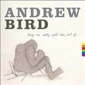 Andrew Bird: Things Are Really Great Here, Sort Of... [Slipcase]