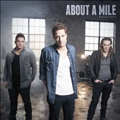 About a Mile: About a Mile
