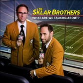 The Sklar Brothers: What Are We Talking About [CD/DVD] [PA] [7/29]