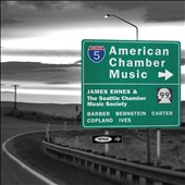 American Chamber Music - Barber: String Quartet; Bernstein: Piano Trio; Carter: Elegy; Copland: Violin Sonata; Ives: Largo / James Ehnes, violin