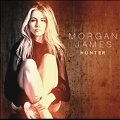 Morgan James: Hunter [Bonus Tracks] *