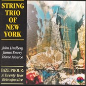 String Trio of New York: Faze Phour: A Twenty Year Retrospective