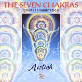 Aeoliah: The Seven Chakras: Crystal Illumination