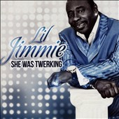 Lil Jimmie: She Was Twerking