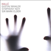 Mahler: Symphony No. 9 / Hallé Orchestra; Sir Mark Elder