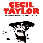 Cecil Taylor: Michigan State University April 15th 1976