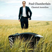 'Classical Accordion'- Works by Bach, Rameau, Angelis, Nagayev, Khachaturian, & Moszkowski / Paul Chamberlain, accordion