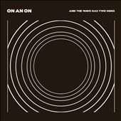 On an On: And the Wave Has Two Sides [PA] [Digipak]