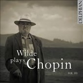 David Wilde plays Chopin, Vol. 3 - A selection of Nocturnes, Etude, Waltzes, Scherzos, Polonaises & Mazurkas